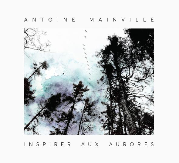Antoine Mainville– Inspirer aux aurores